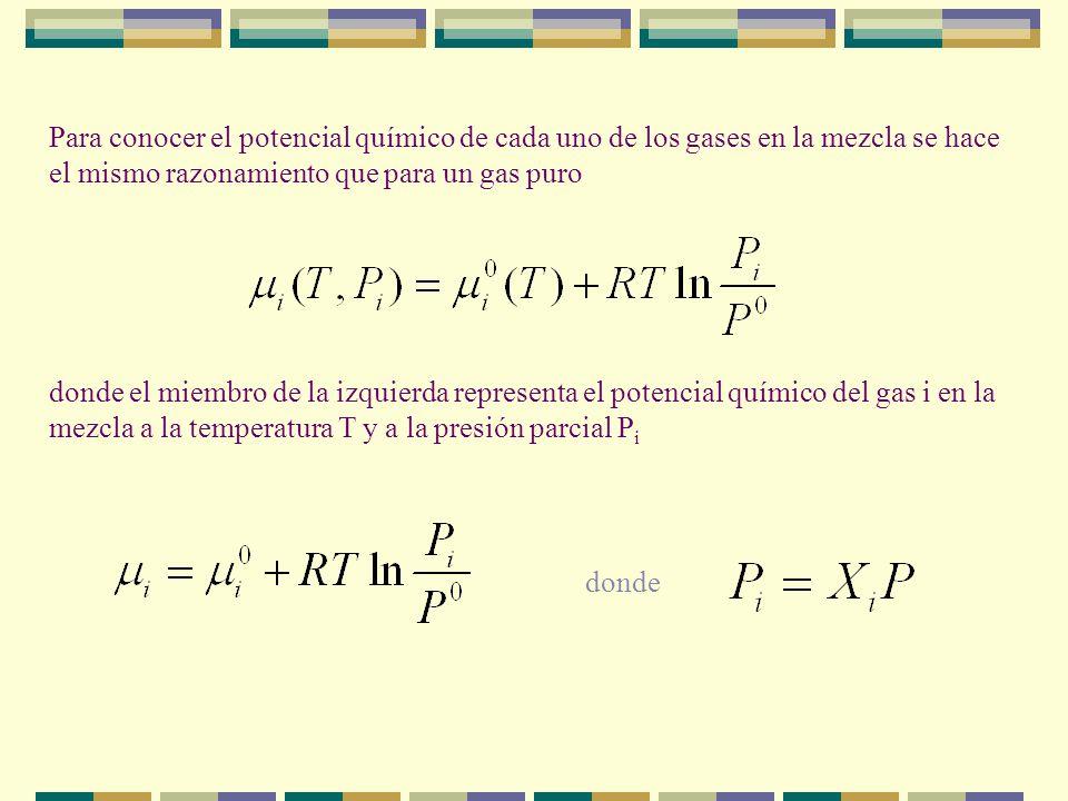 Para conocer el potencial químico de cada uno de los gases en la mezcla se hace el mismo razonamiento que para un gas puro