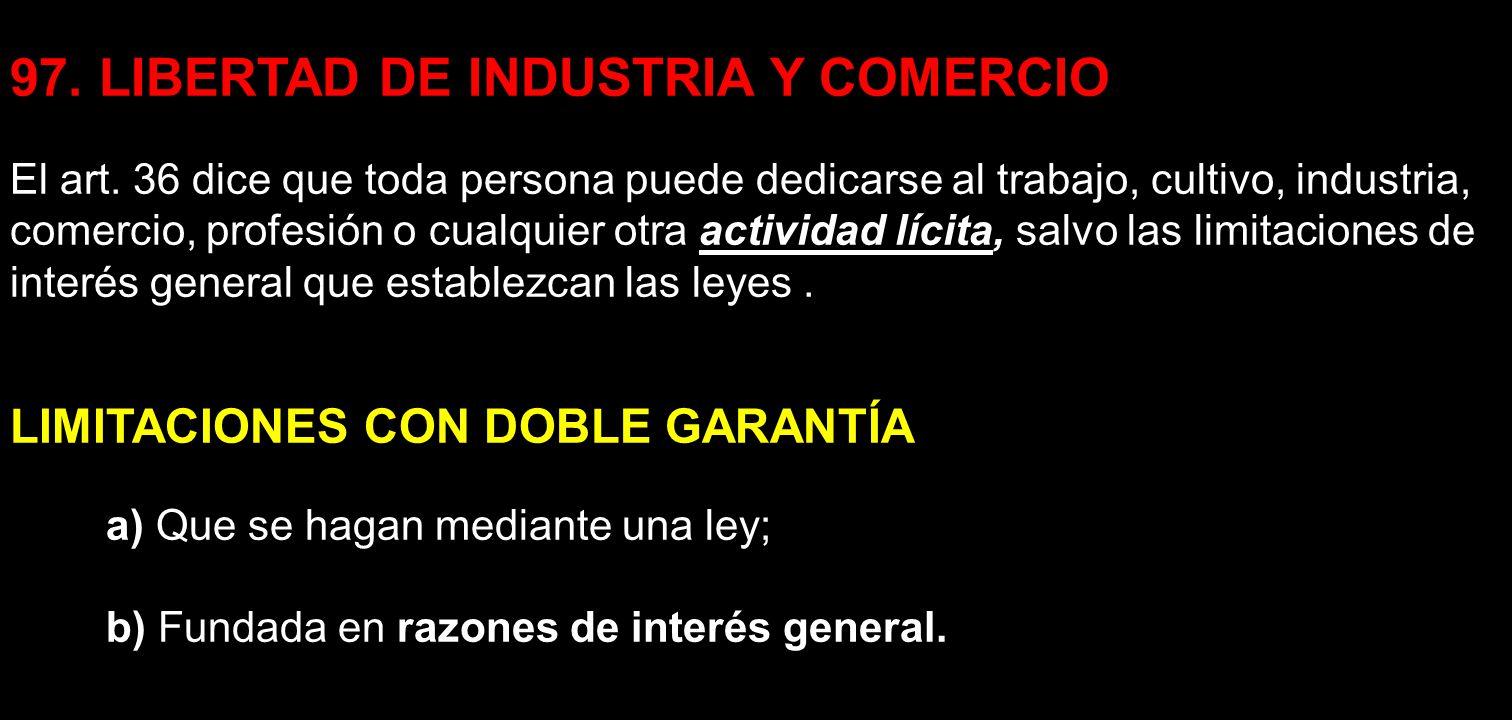 97. LIBERTAD DE INDUSTRIA Y COMERCIO