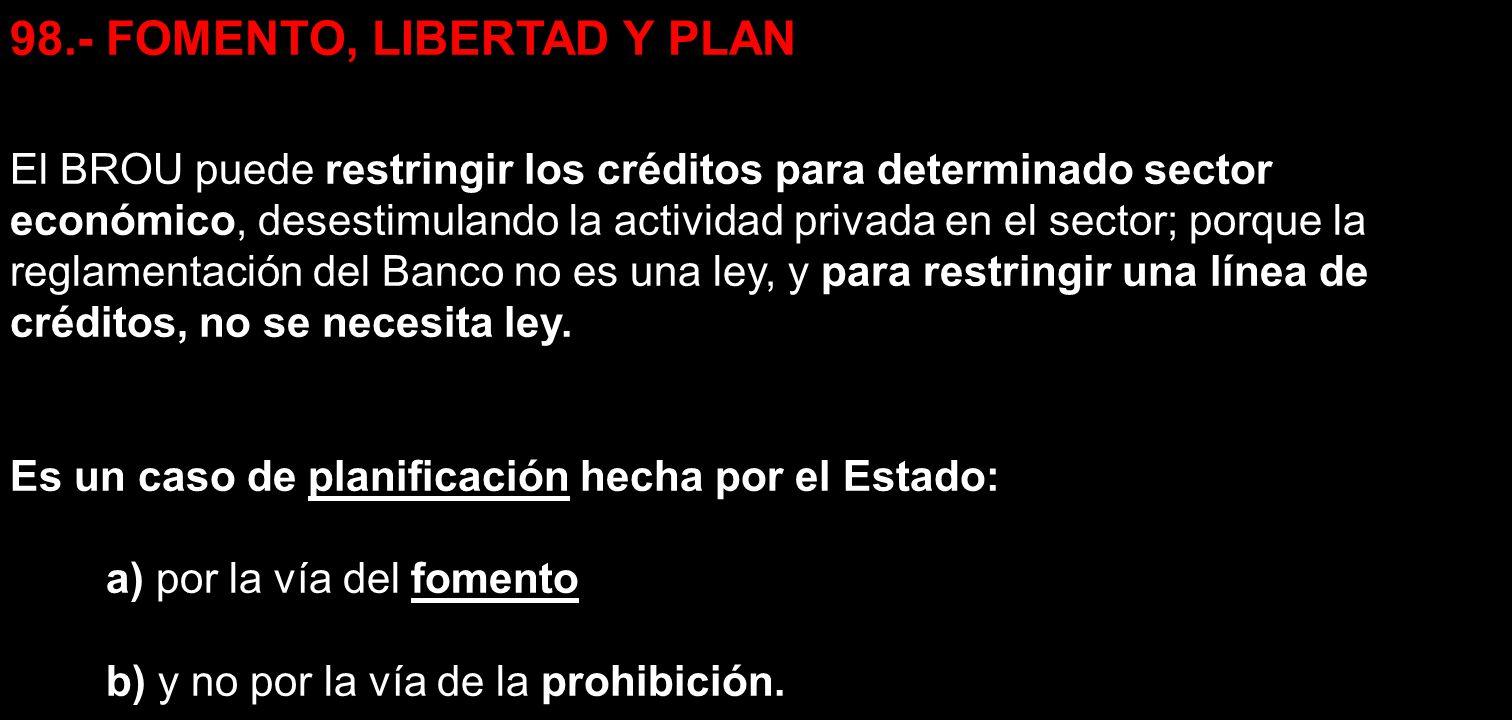 98.- FOMENTO, LIBERTAD Y PLAN