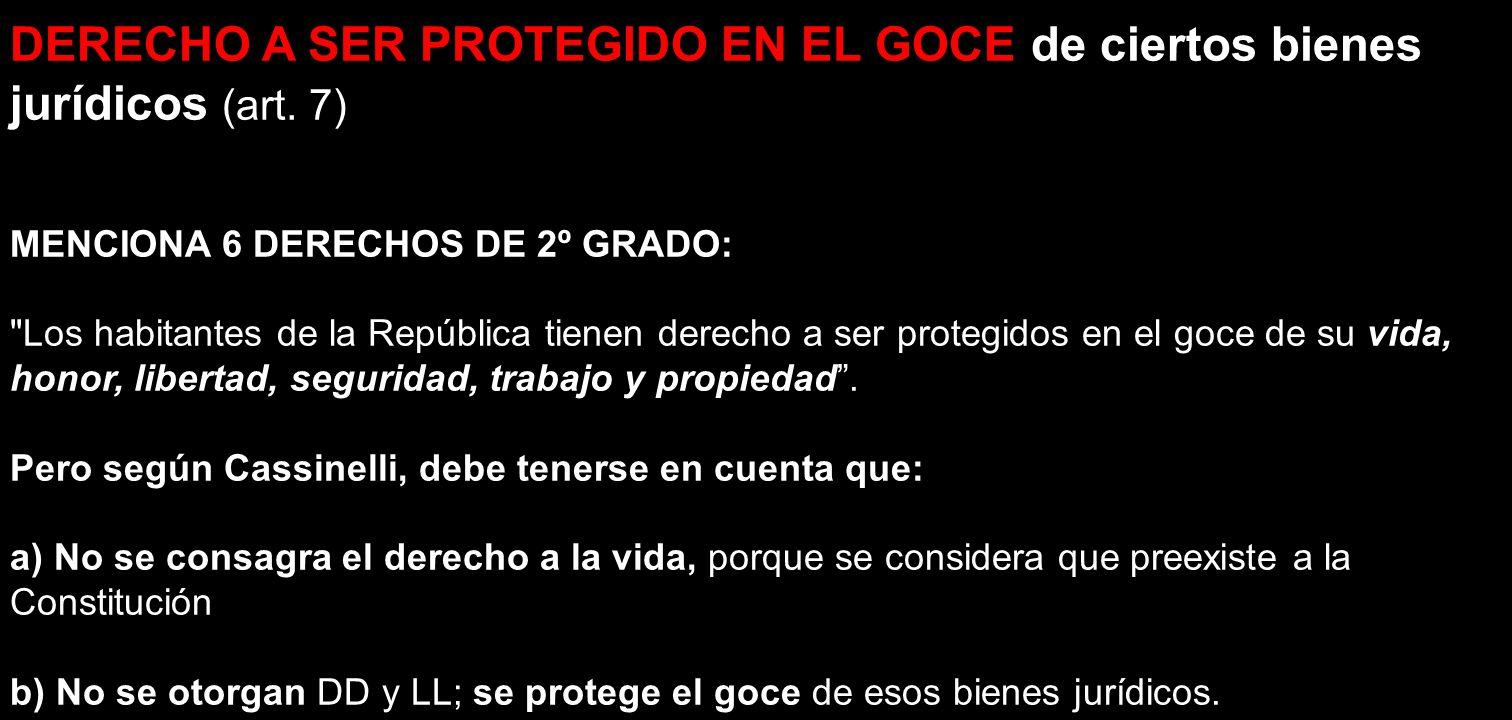 DERECHO A SER PROTEGIDO EN EL GOCE de ciertos bienes jurídicos (art. 7)