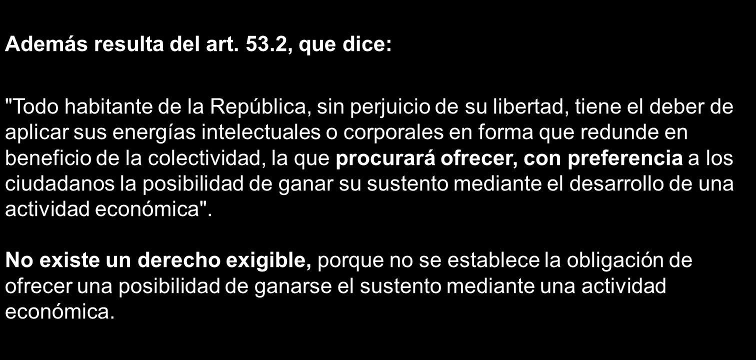 Además resulta del art. 53.2, que dice: