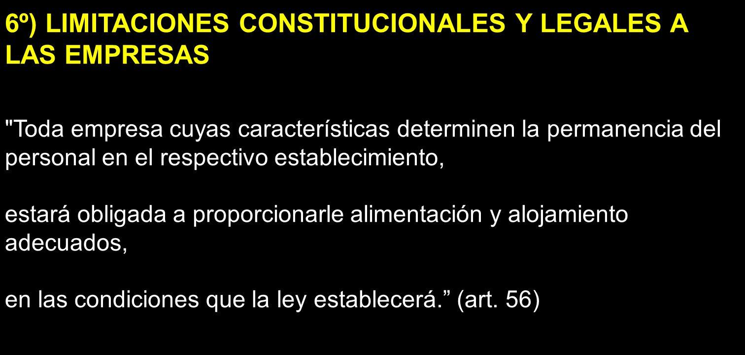 6º) LIMITACIONES CONSTITUCIONALES Y LEGALES A LAS EMPRESAS