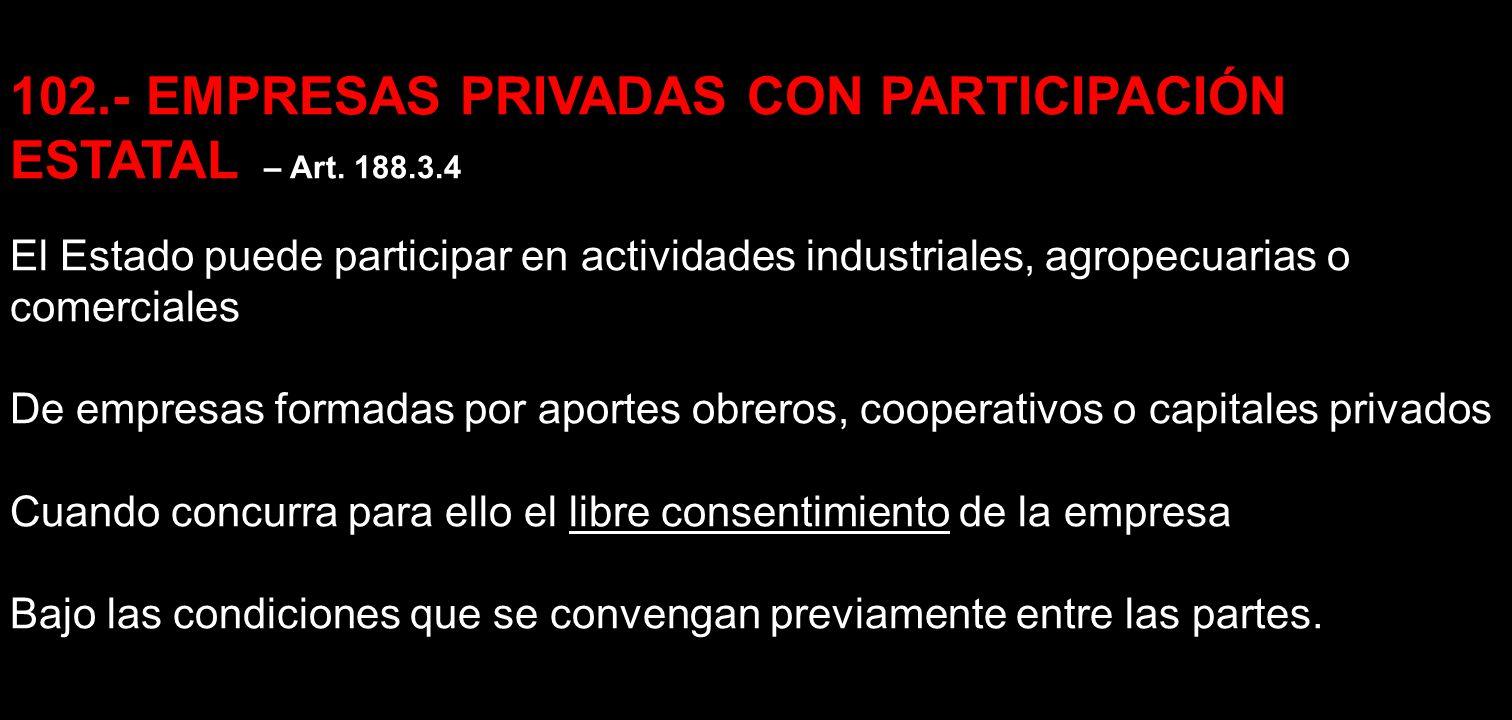 102.- EMPRESAS PRIVADAS CON PARTICIPACIÓN ESTATAL – Art. 188.3.4