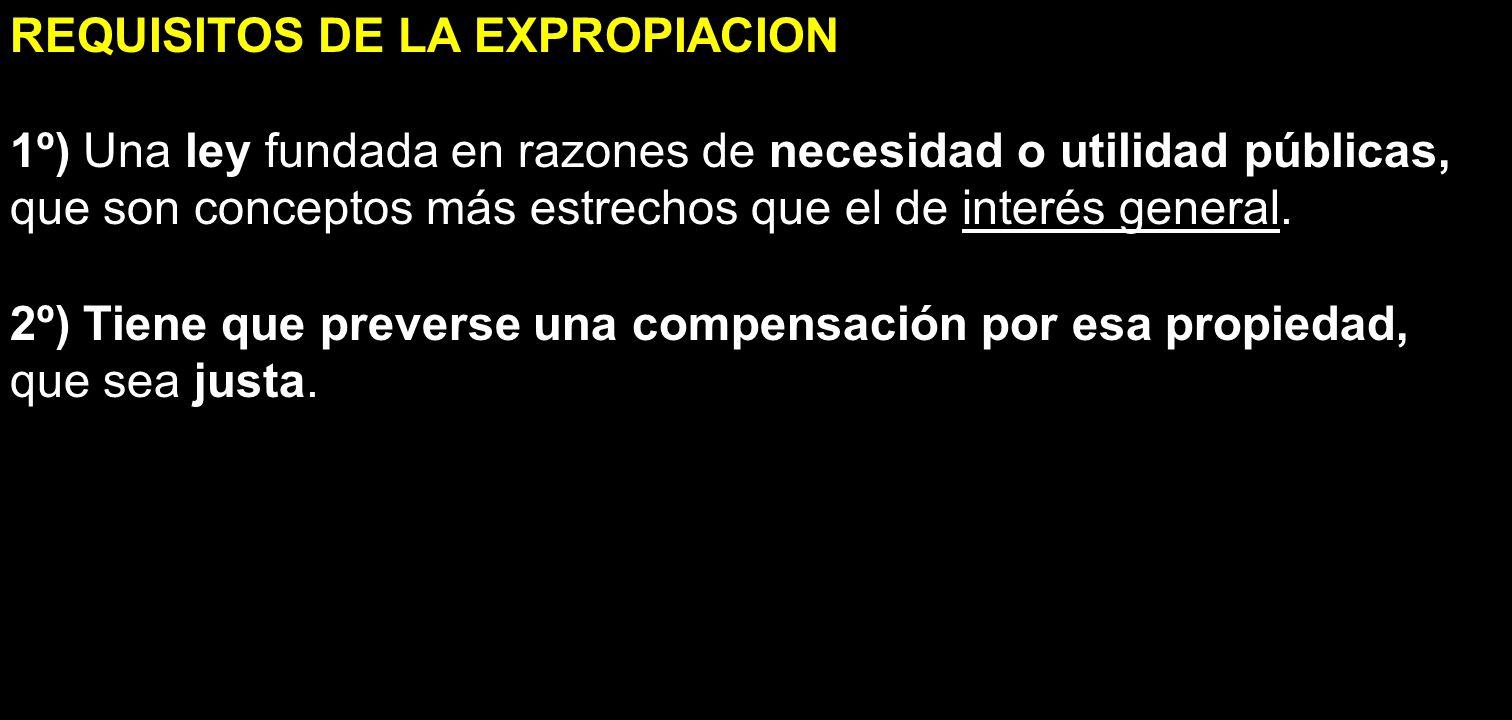 REQUISITOS DE LA EXPROPIACION