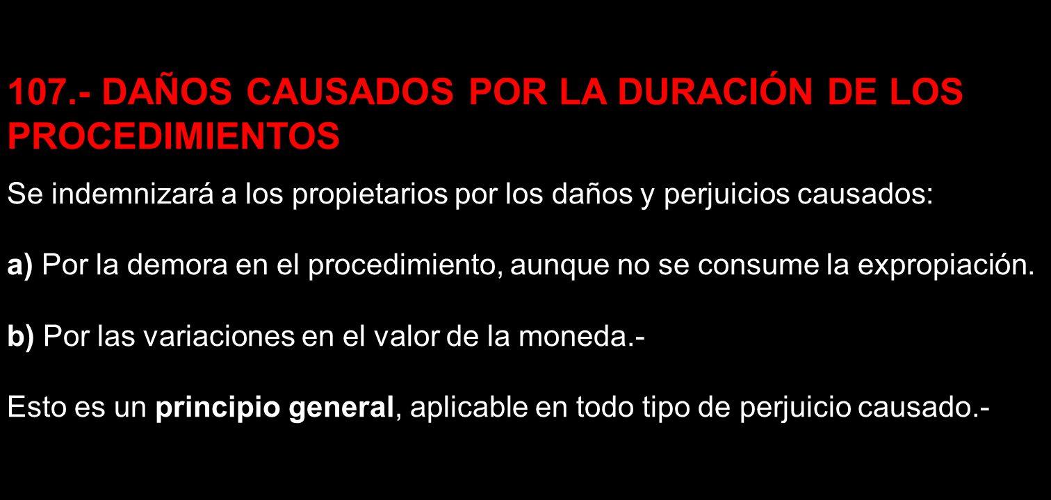 107.- DAÑOS CAUSADOS POR LA DURACIÓN DE LOS PROCEDIMIENTOS