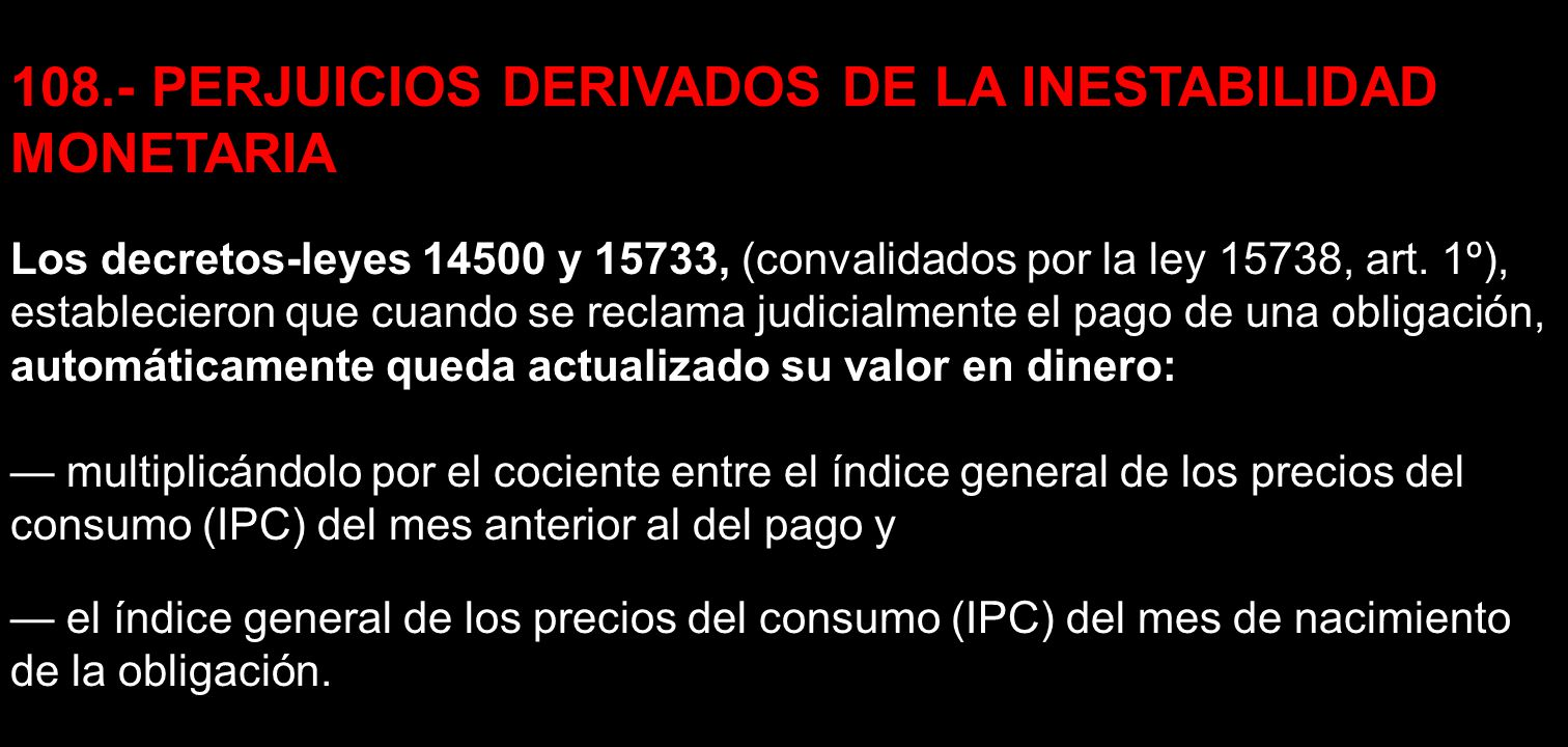 108.- PERJUICIOS DERIVADOS DE LA INESTABILIDAD MONETARIA