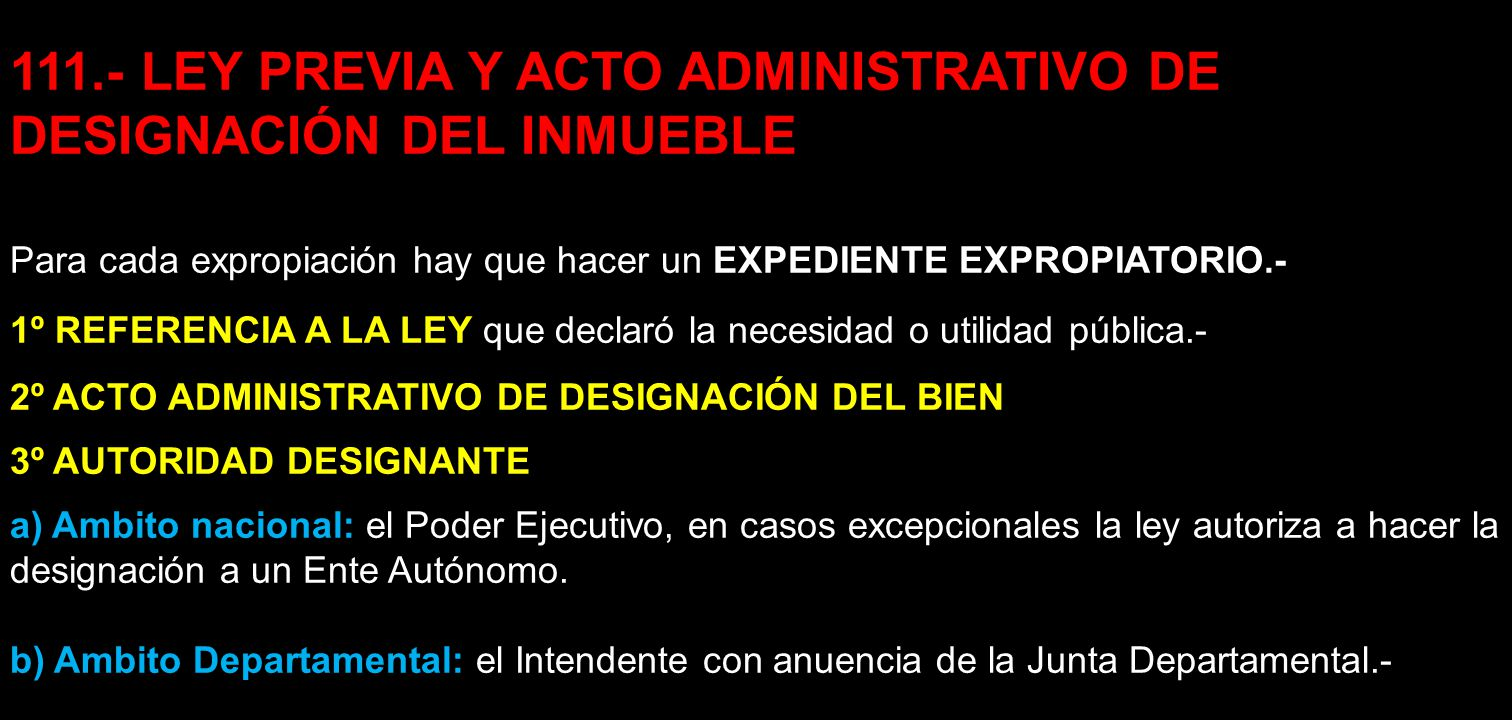 111.- LEY PREVIA Y ACTO ADMINISTRATIVO DE DESIGNACIÓN DEL INMUEBLE