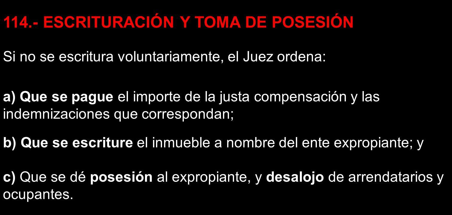 114.- ESCRITURACIÓN Y TOMA DE POSESIÓN