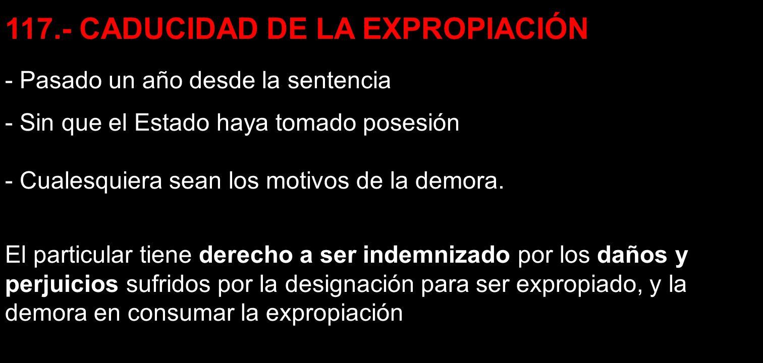 117.- CADUCIDAD DE LA EXPROPIACIÓN