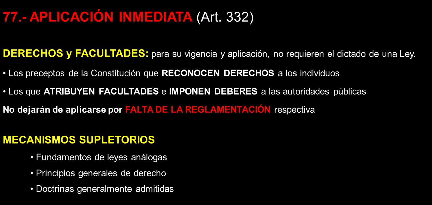 77.- APLICACIÓN INMEDIATA (Art. 332)