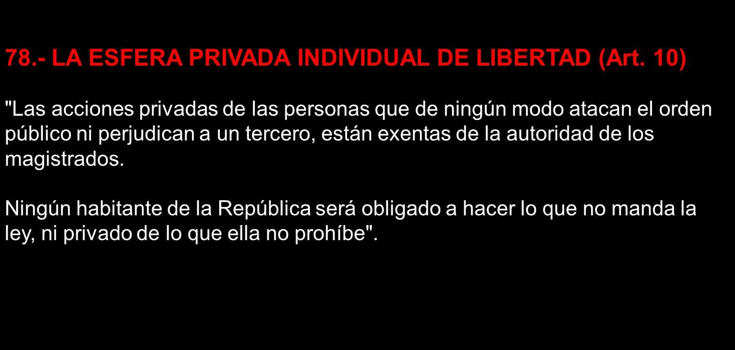 78.- LA ESFERA PRIVADA INDIVIDUAL DE LIBERTAD (Art. 10)