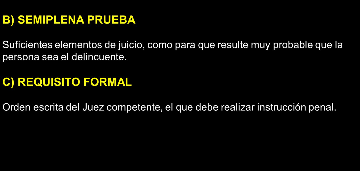 B) SEMIPLENA PRUEBA C) REQUISITO FORMAL