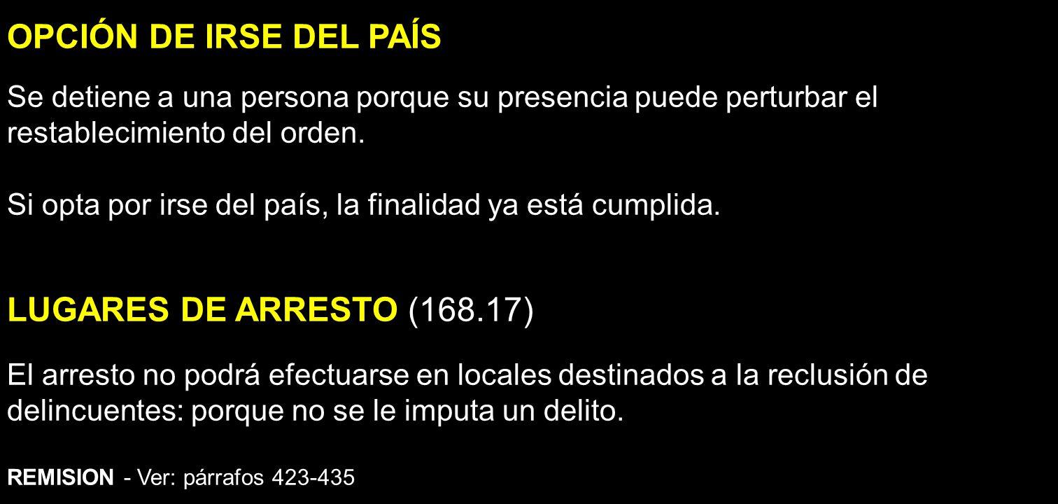 OPCIÓN DE IRSE DEL PAÍS LUGARES DE ARRESTO (168.17)