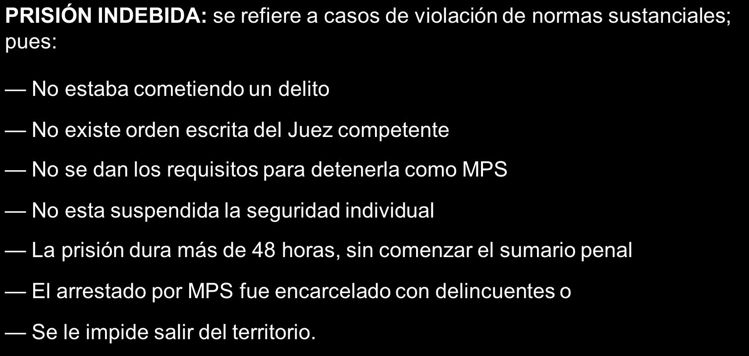 PRISIÓN INDEBIDA: se refiere a casos de violación de normas sustanciales; pues: