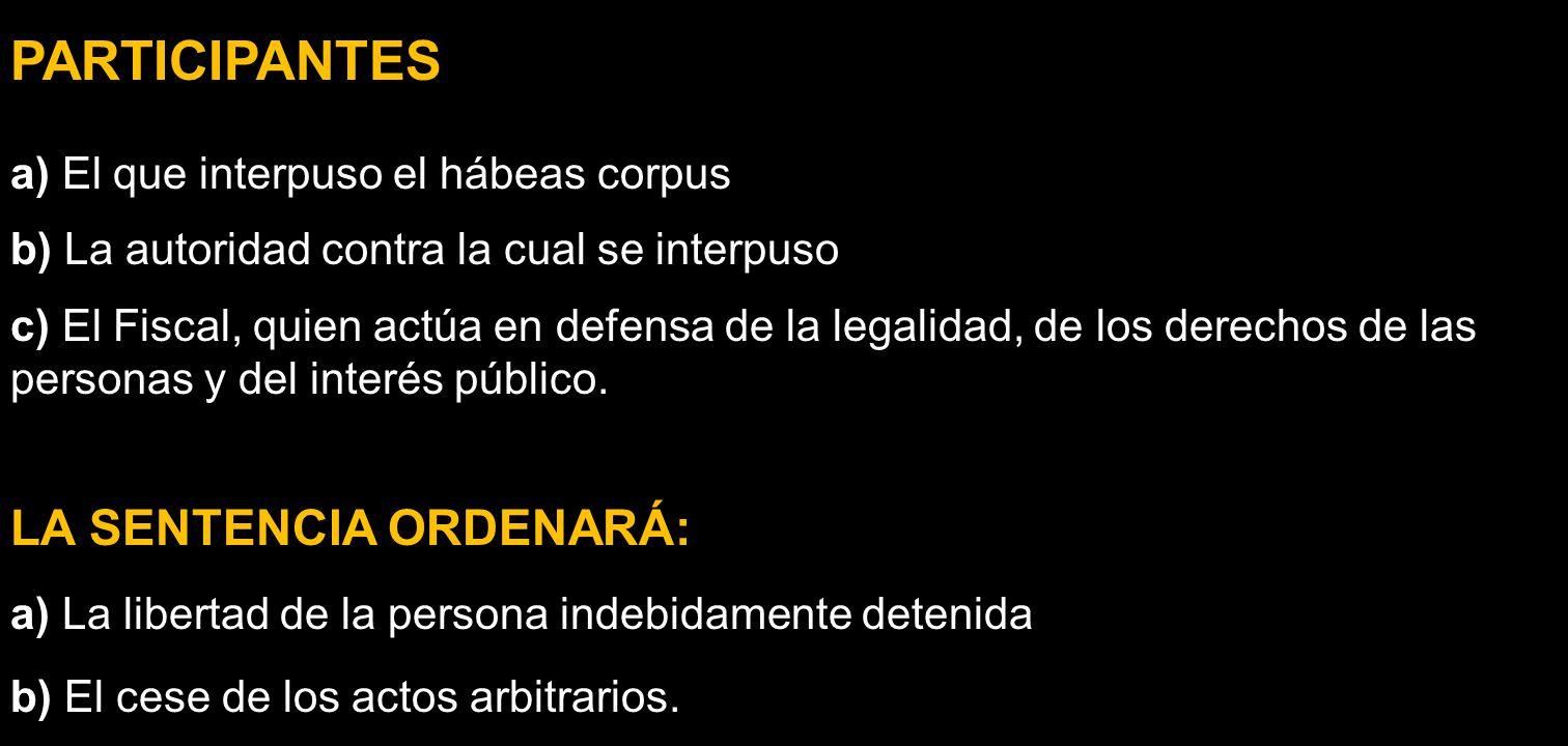 PARTICIPANTES LA SENTENCIA ORDENARÁ: