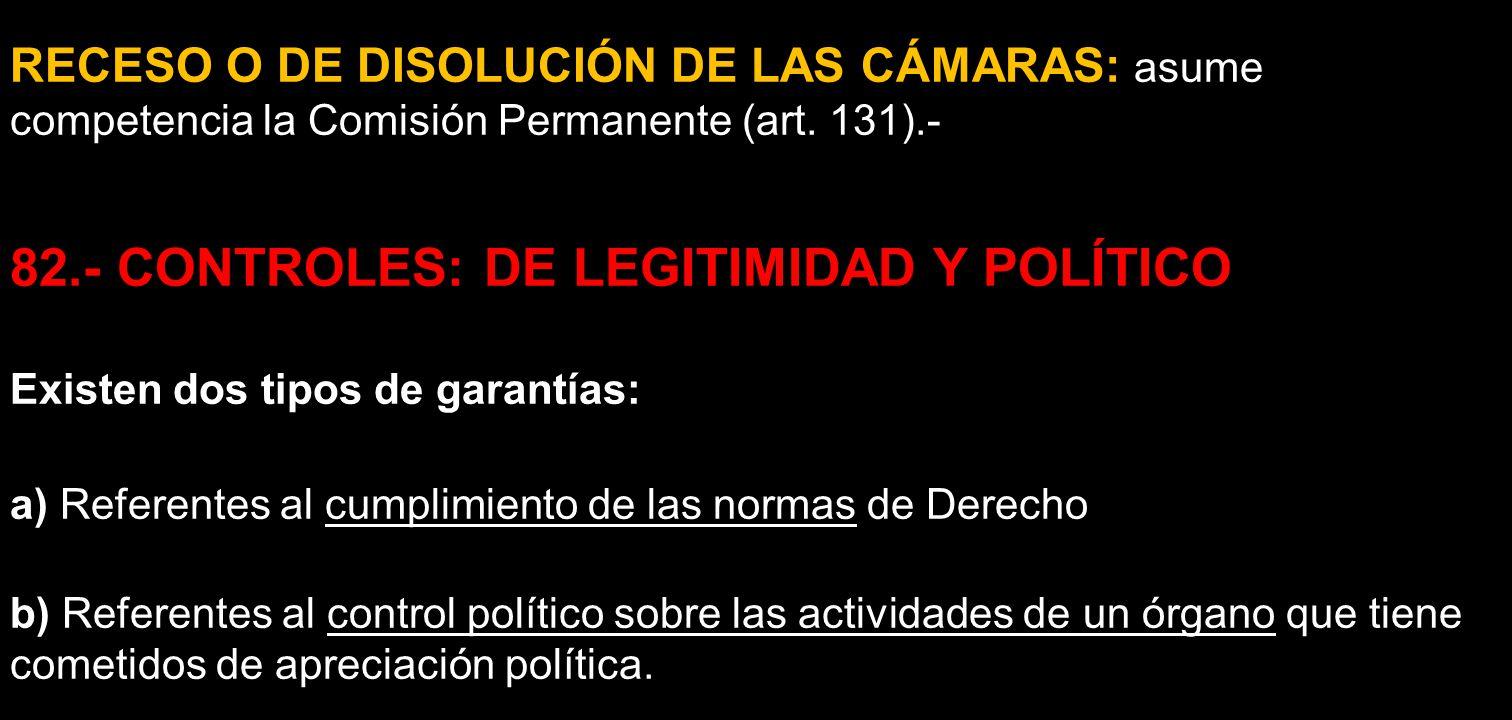 82.- CONTROLES: DE LEGITIMIDAD Y POLÍTICO