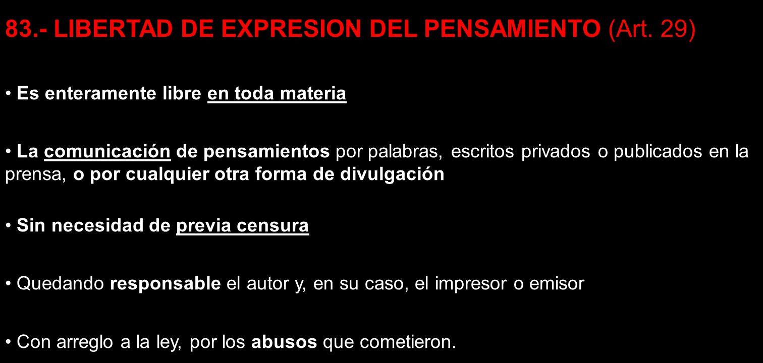 83.- LIBERTAD DE EXPRESION DEL PENSAMIENTO (Art. 29)