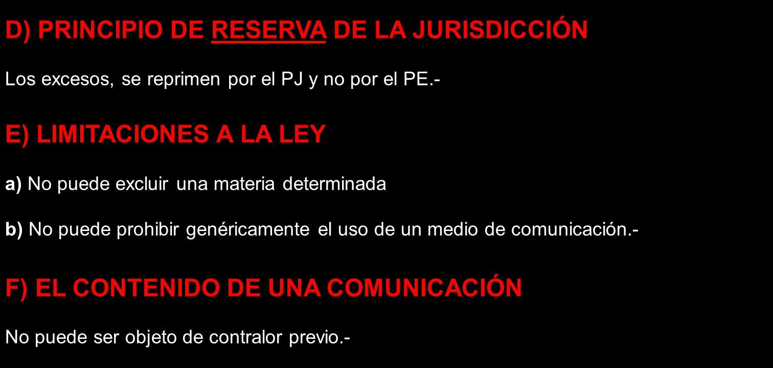 D) PRINCIPIO DE RESERVA DE LA JURISDICCIÓN