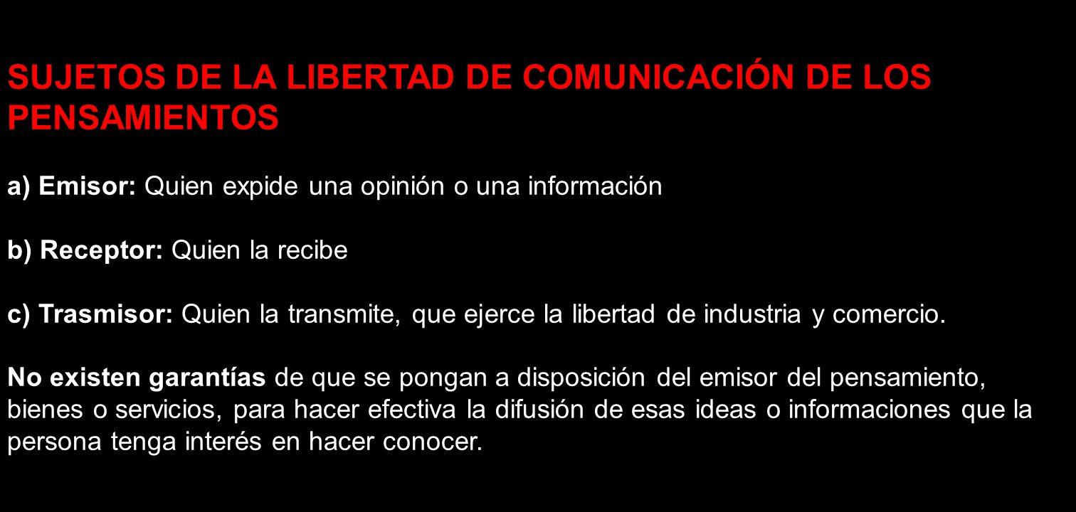 SUJETOS DE LA LIBERTAD DE COMUNICACIÓN DE LOS PENSAMIENTOS