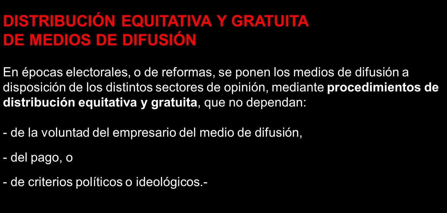 DISTRIBUCIÓN EQUITATIVA Y GRATUITA DE MEDIOS DE DIFUSIÓN