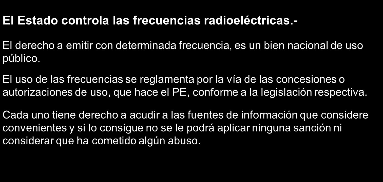 El Estado controla las frecuencias radioeléctricas.-