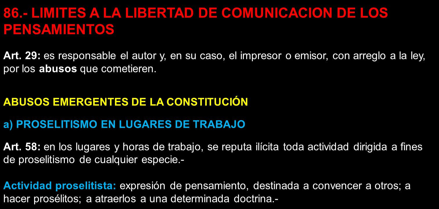 86.- LIMITES A LA LIBERTAD DE COMUNICACION DE LOS PENSAMIENTOS