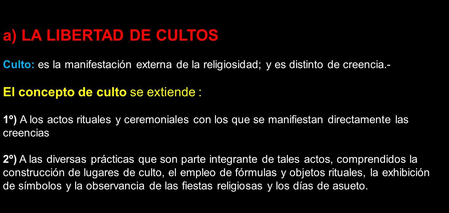 a) LA LIBERTAD DE CULTOS