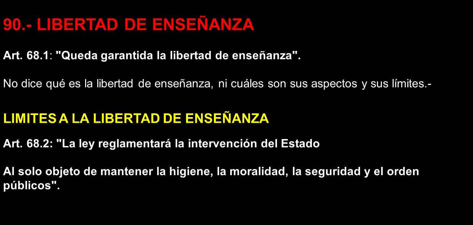 90.- LIBERTAD DE ENSEÑANZA