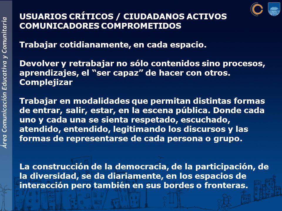 USUARIOS CRÍTICOS / CIUDADANOS ACTIVOS