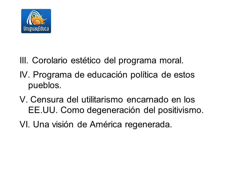 III. Corolario estético del programa moral.