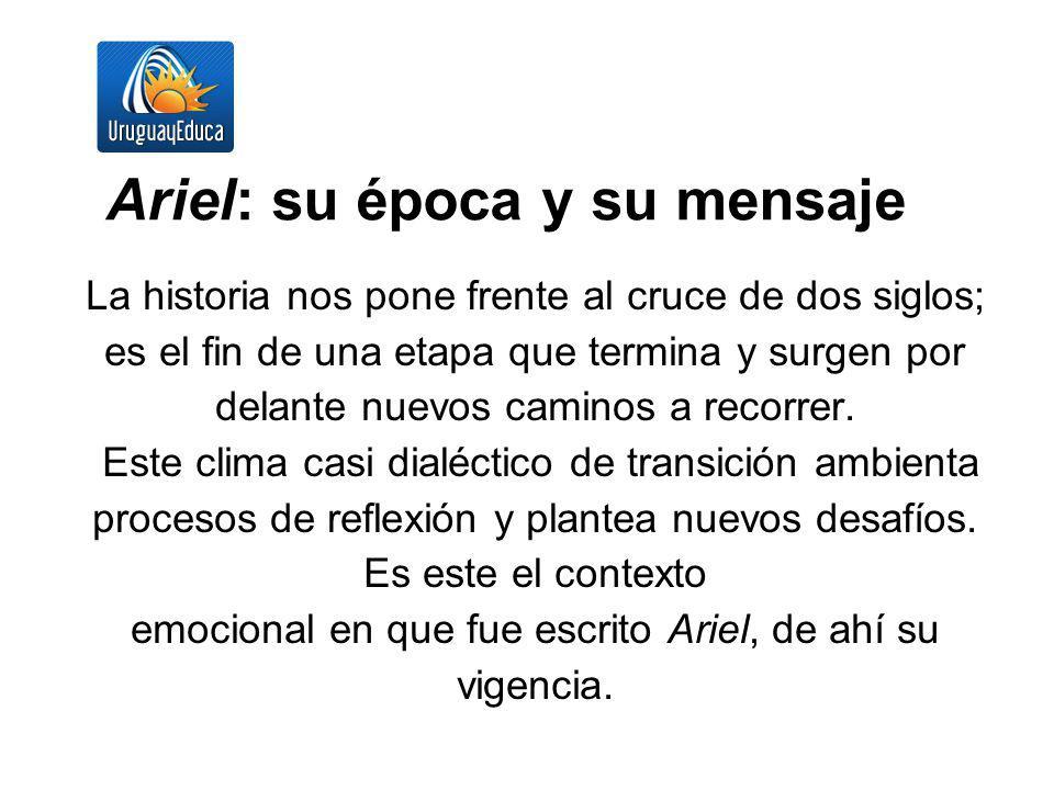 Ariel: su época y su mensaje