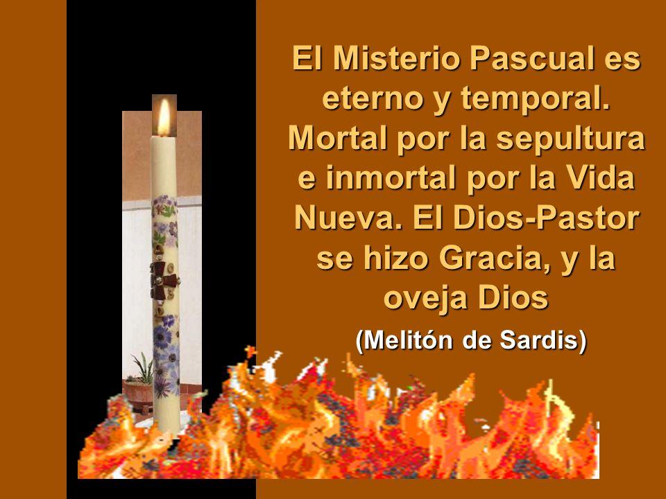 El Misterio Pascual es eterno y temporal