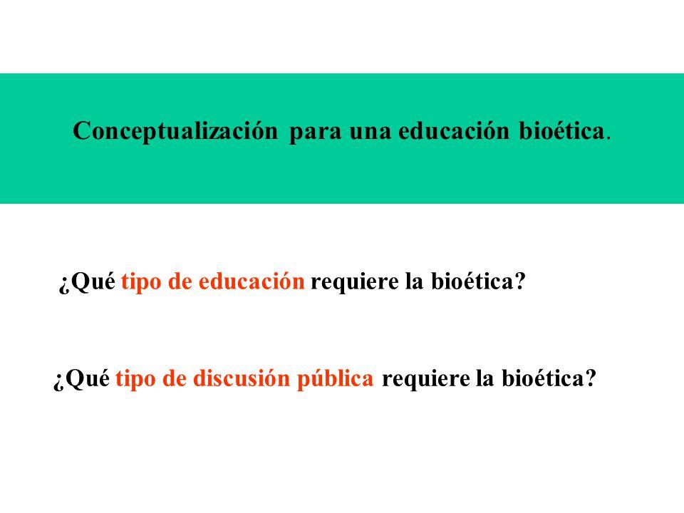 Conceptualización para una educación bioética.