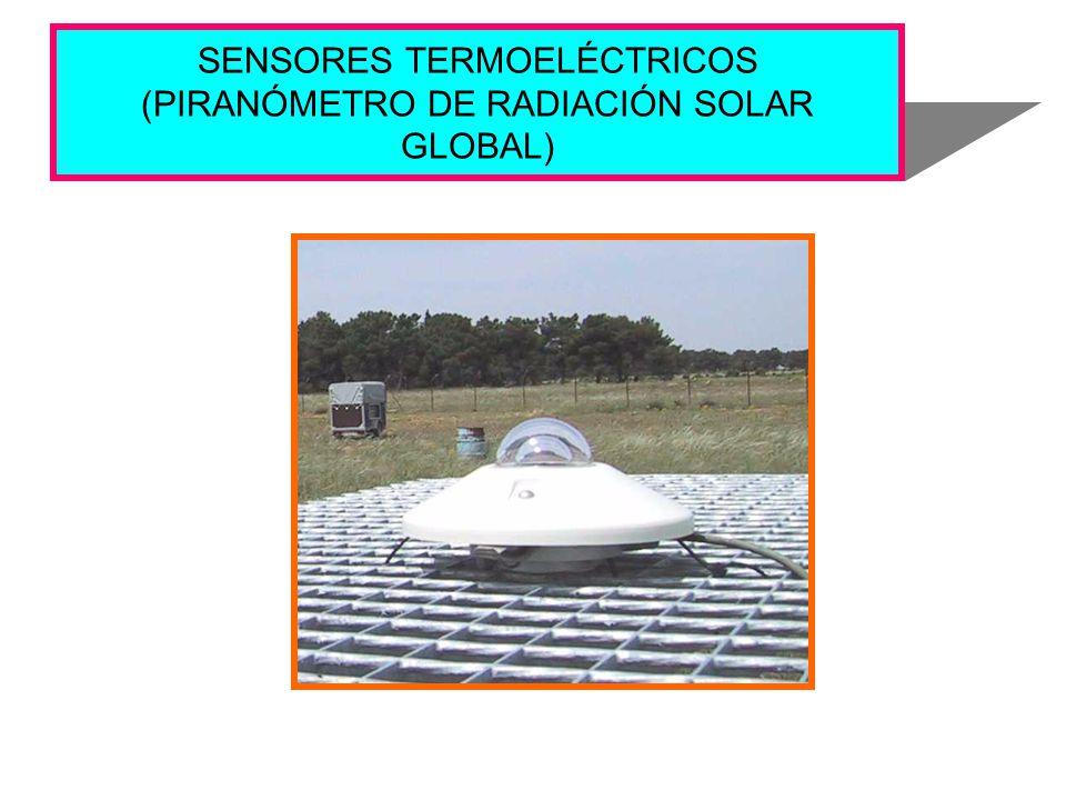 SENSORES TERMOELÉCTRICOS (PIRANÓMETRO DE RADIACIÓN SOLAR GLOBAL)