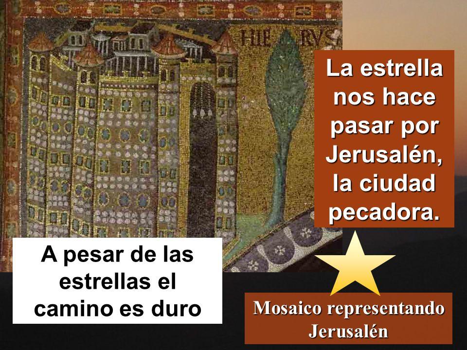 La estrella nos hace pasar por Jerusalén, la ciudad pecadora.