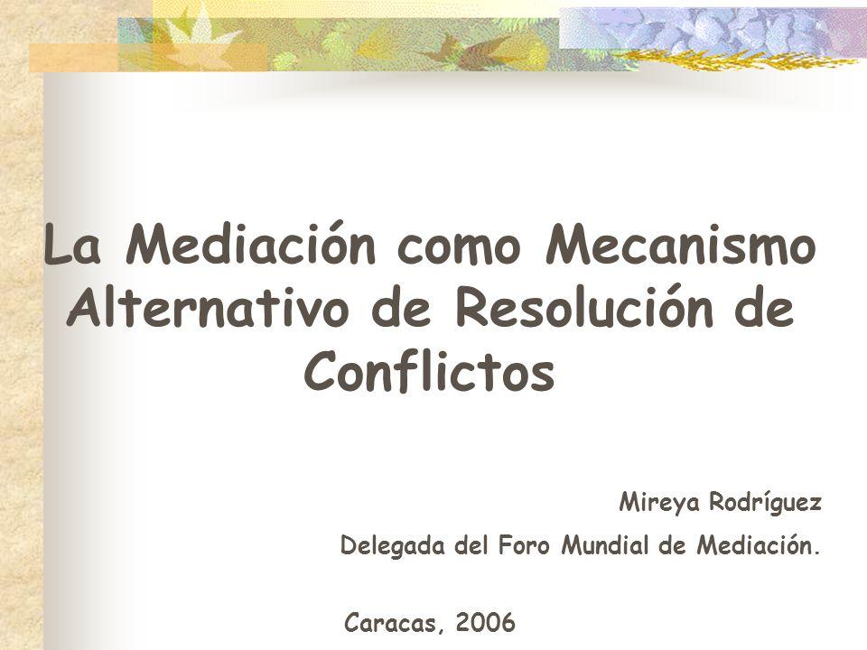 La Mediación como Mecanismo Alternativo de Resolución de Conflictos