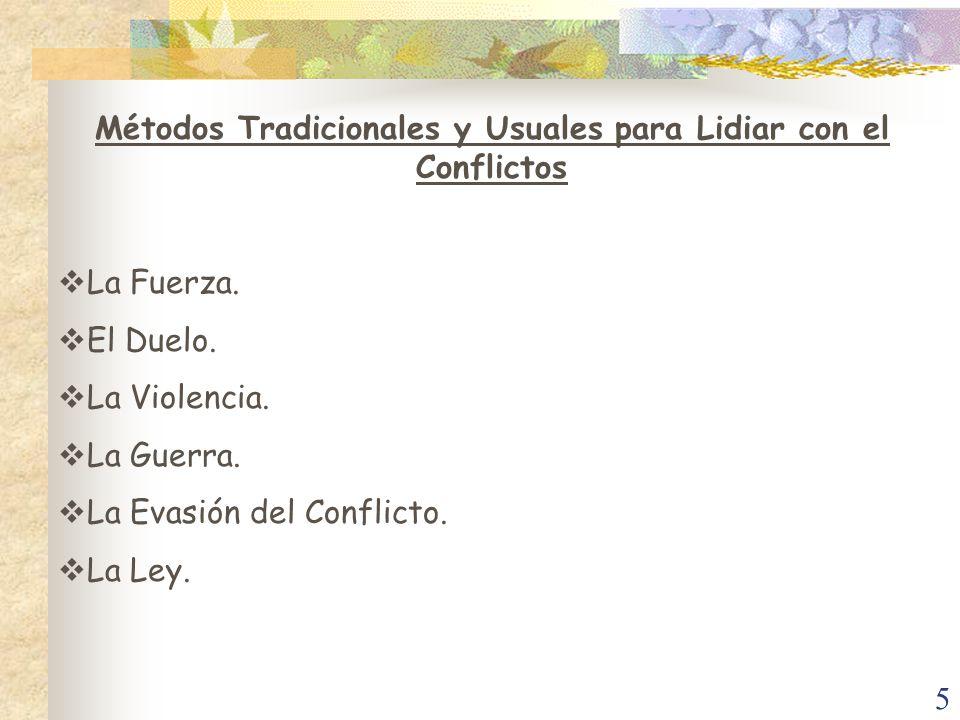Métodos Tradicionales y Usuales para Lidiar con el Conflictos