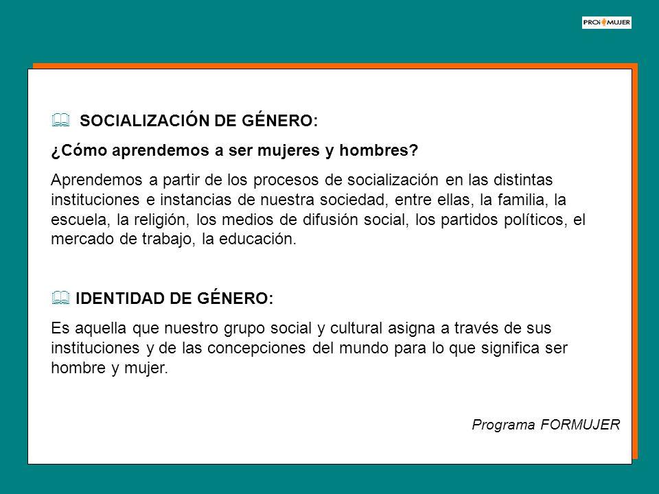 SOCIALIZACIÓN DE GÉNERO: ¿Cómo aprendemos a ser mujeres y hombres
