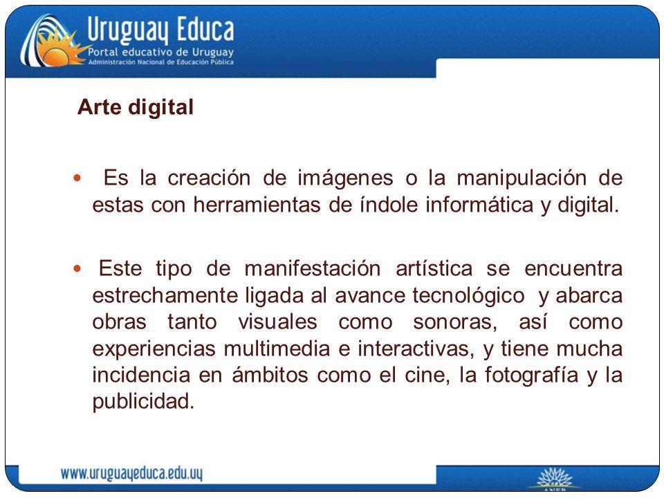 Arte digital Es la creación de imágenes o la manipulación de estas con herramientas de índole informática y digital.