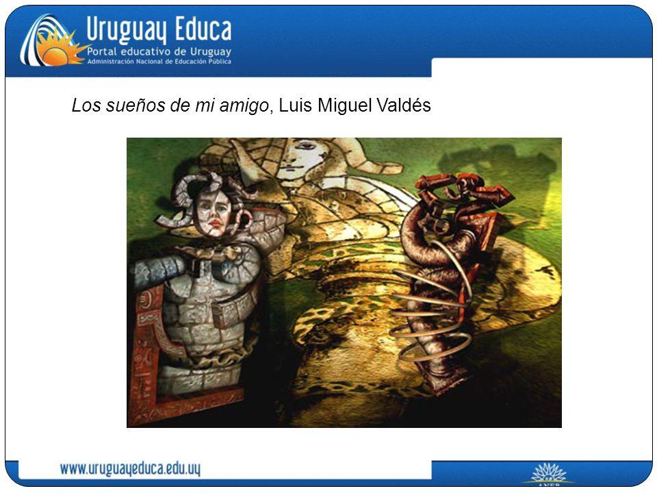 Los sueños de mi amigo, Luis Miguel Valdés