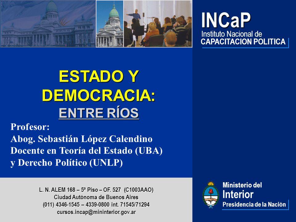 INCaP ENTRE RÍOS ESTADO Y DEMOCRACIA: Interior Profesor: