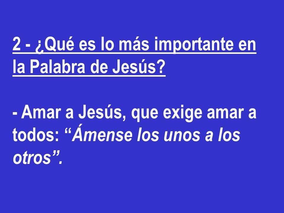 2 - ¿Qué es lo más importante en la Palabra de Jesús