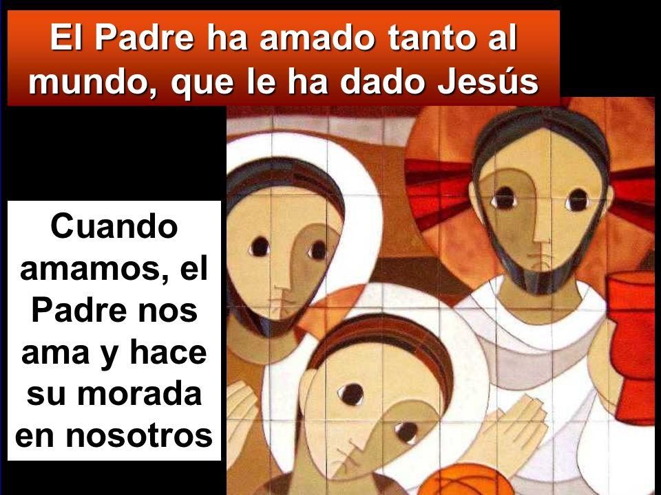 El Padre ha amado tanto al mundo, que le ha dado Jesús