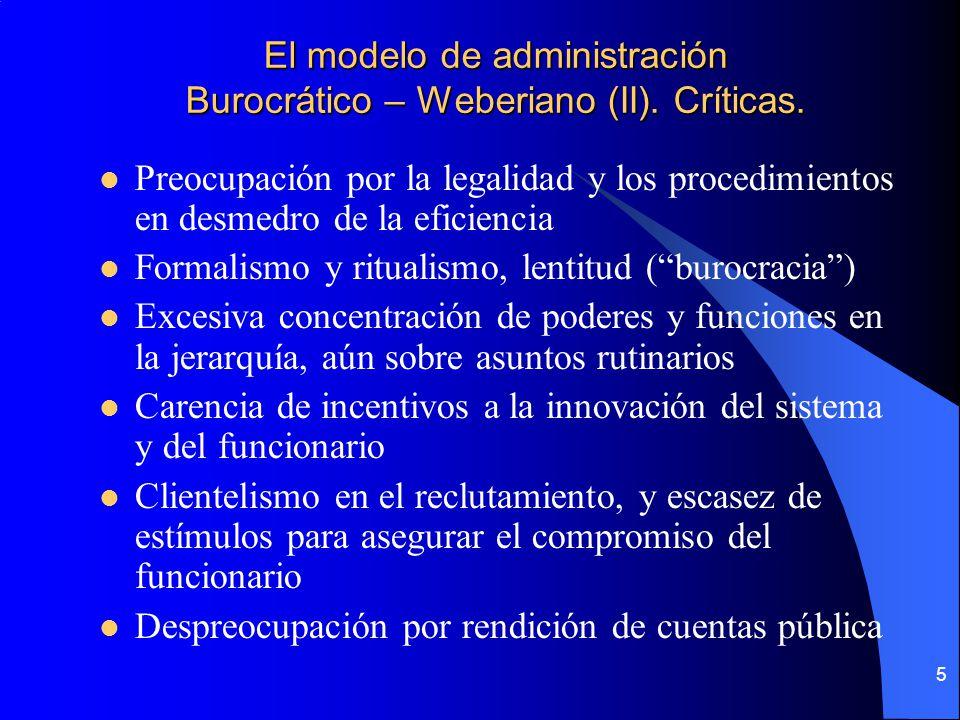 El modelo de administración Burocrático – Weberiano (II). Críticas.
