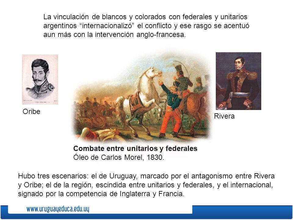 La vinculación de blancos y colorados con federales y unitarios argentinos internacionalizó el conflicto y ese rasgo se acentuó aun más con la intervención anglo-francesa.