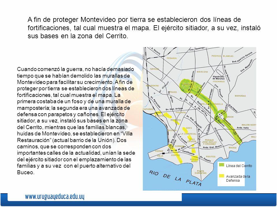 A fin de proteger Montevideo por tierra se establecieron dos líneas de fortificaciones, tal cual muestra el mapa. El ejército sitiador, a su vez, instaló sus bases en la zona del Cerrito.