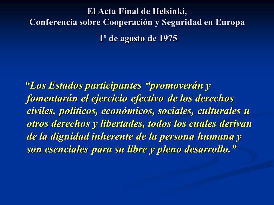 El Acta Final de Helsinki, Conferencia sobre Cooperación y Seguridad en Europa 1º de agosto de 1975