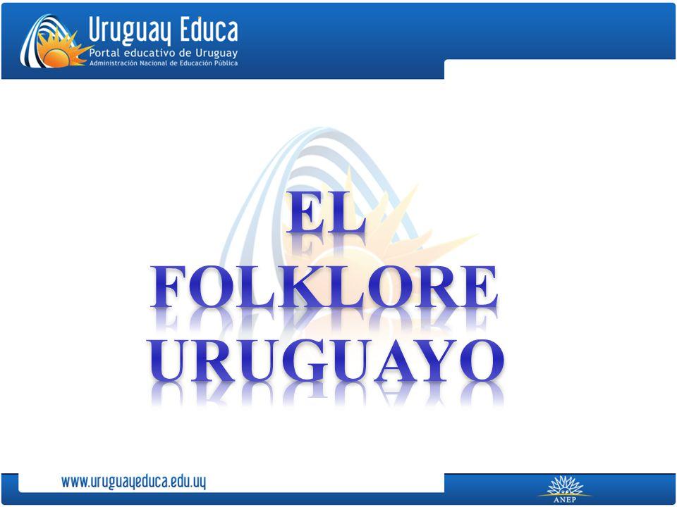 EL FOLKLORE URUGUAYO