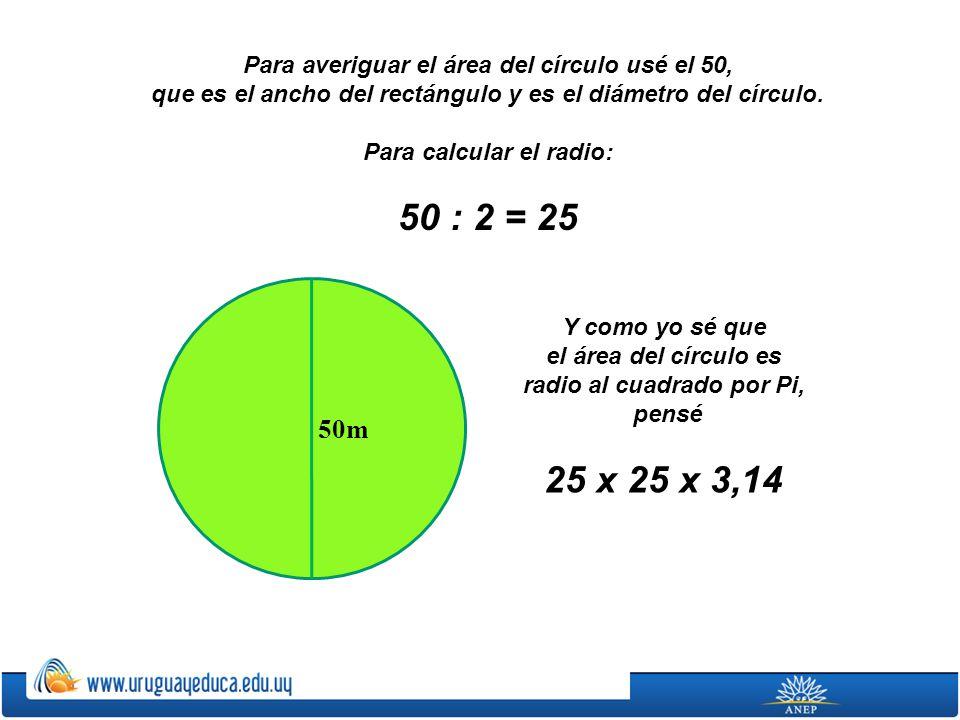 Para averiguar el área del círculo usé el 50,