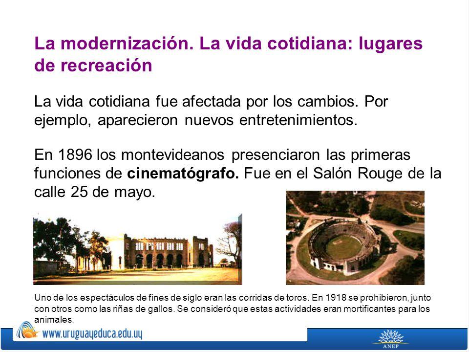 La modernización. La vida cotidiana: lugares de recreación